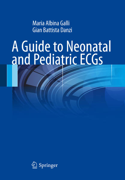 A Guide to Neonatal and Pediatric ECGs als Buch...
