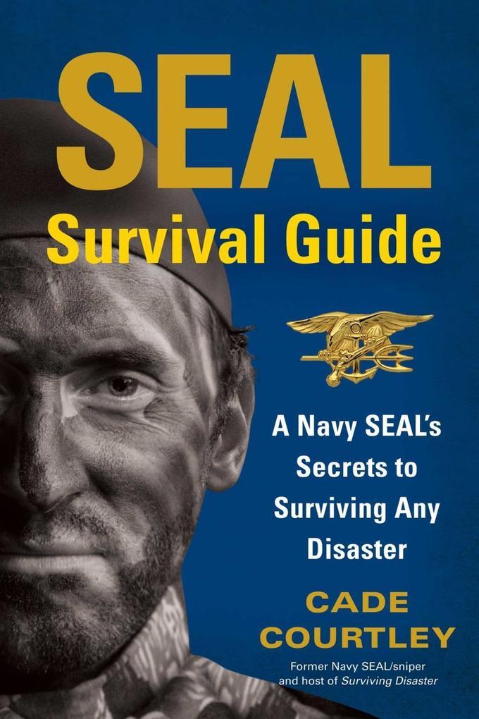 SEAL Survival Guide als eBook Download von Cade...