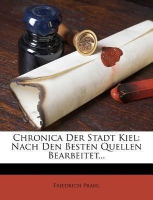 Chronica der Stadt Kiel, nach den besten Quelle...
