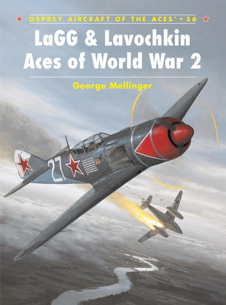 LaGG & Lavochkin Aces of World War 2 als eBook ...