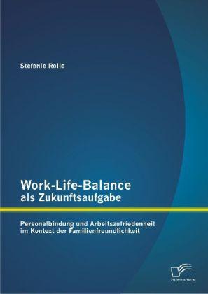 Work-Life-Balance als Zukunftsaufgabe: Personal...