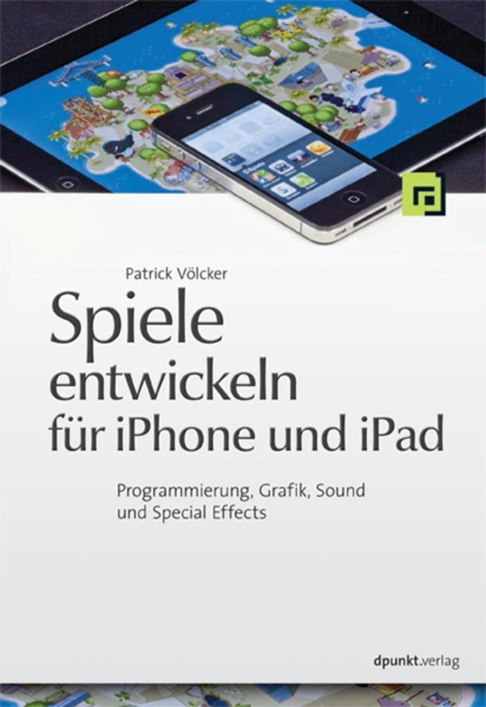 Spiele entwickeln für iPhone und iPad als eBook...