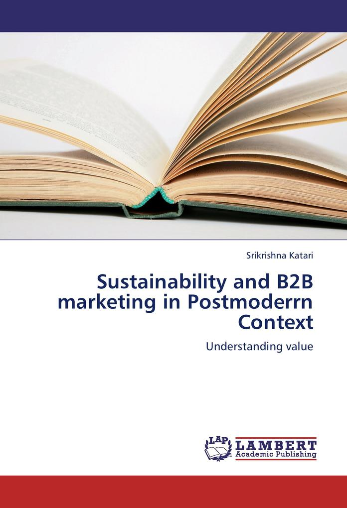 Sustainability and B2B marketing in Postmoderrn...