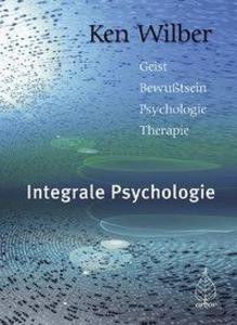 Integrale Psychologie als Buch von Ken Wilber