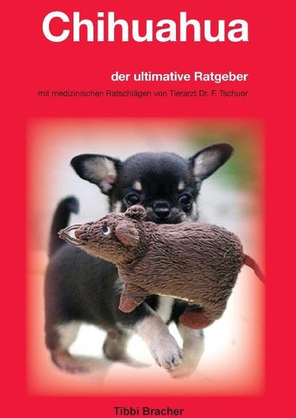 Chihuahua als Buch von Tibbi Bracher