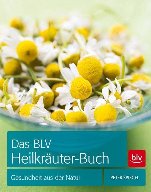 Das BLV Heilkräuter-Buch als Buch von Peter Spi...