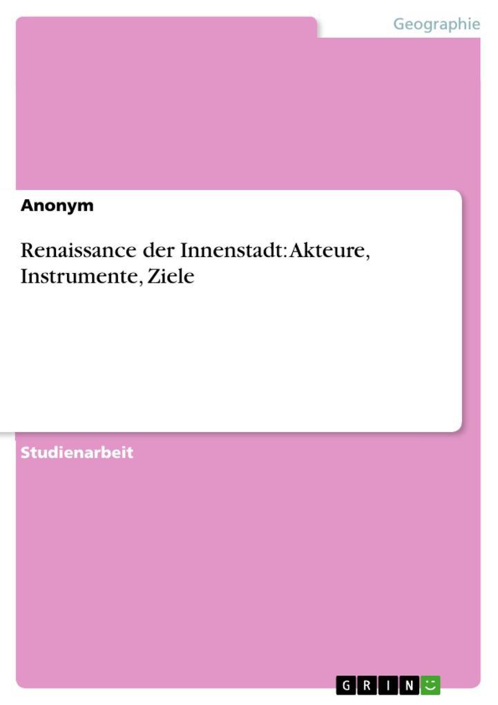 Renaissance der Innenstadt: Akteure, Instrument...