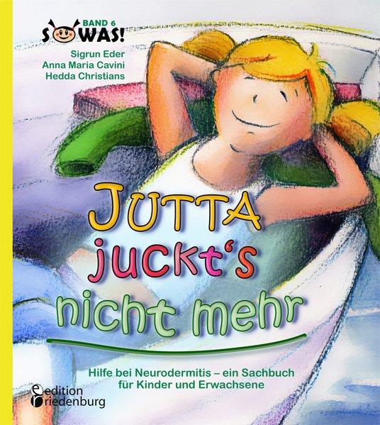 Vorschaubild von Jutta juckt´s nicht mehr - Hilfe bei Neurodermitis - ein Sachbuch für Kinder und Erwachsene als Buch von Anna Maria Cavini, Hedda Christians, Sigr...