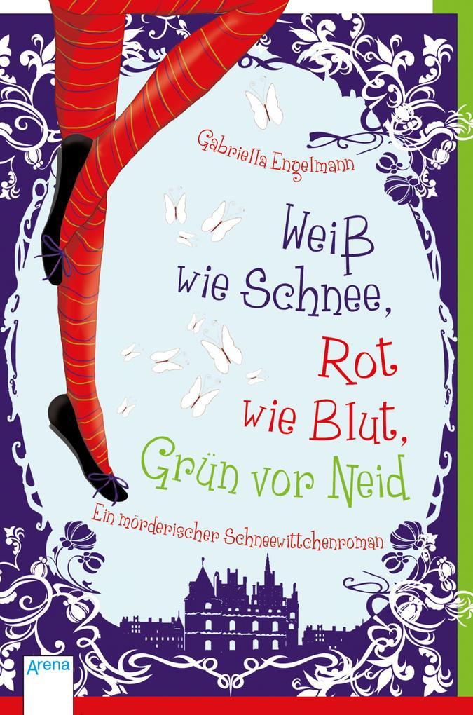 9783401801629 - Gabriella Engelmann: Weiß wie Schnee, Rot wie Blut, Grün vor Neid als eBook Download von Gabriella Engelmann - Buch