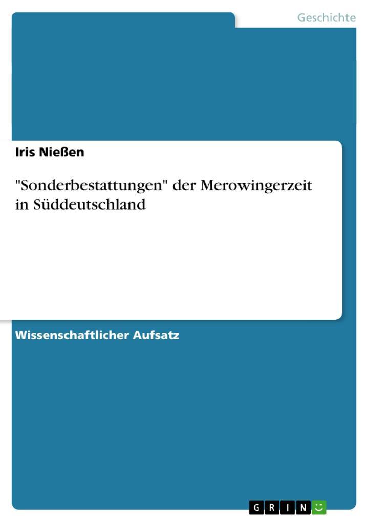 Sonderbestattungen der Merowingerzeit in Süddeu...