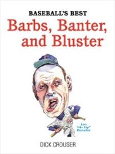 Baseball´s Best Barbs, Banter, and Bluster als ...