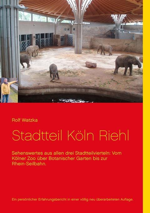 Stadtteil Köln-Riehl als Buch von Rolf Watzka