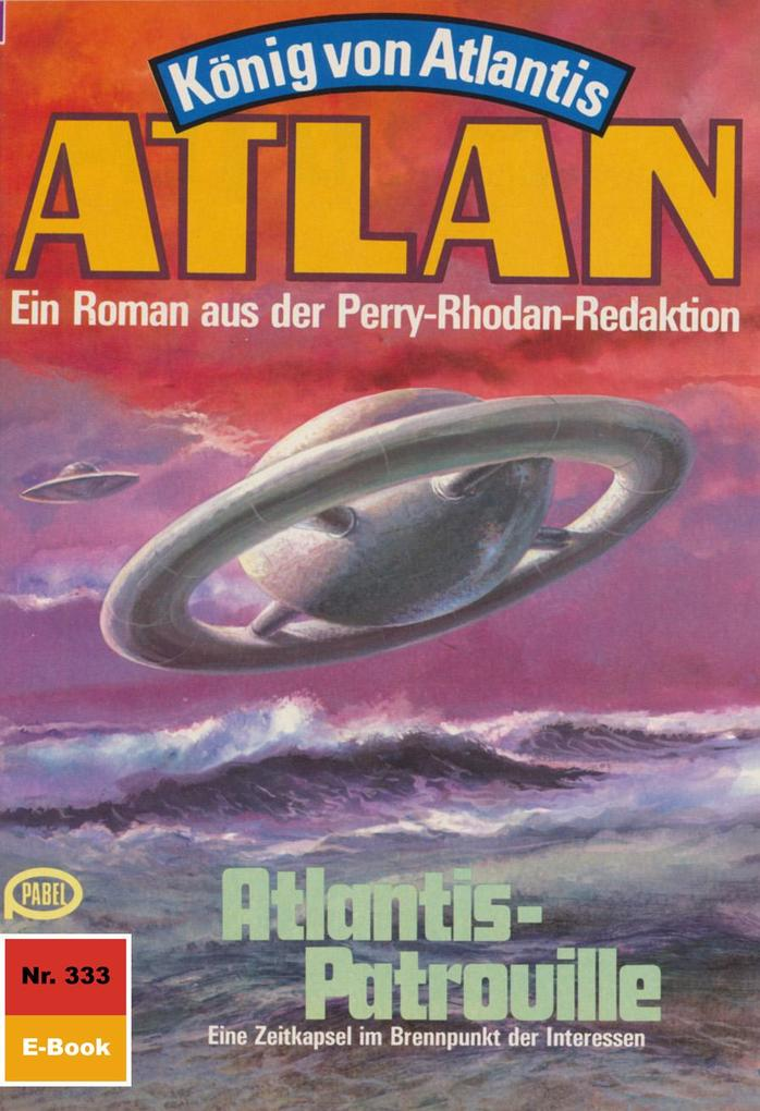 Atlan 333: Atlantis-Patrouille (Heftroman) als ...