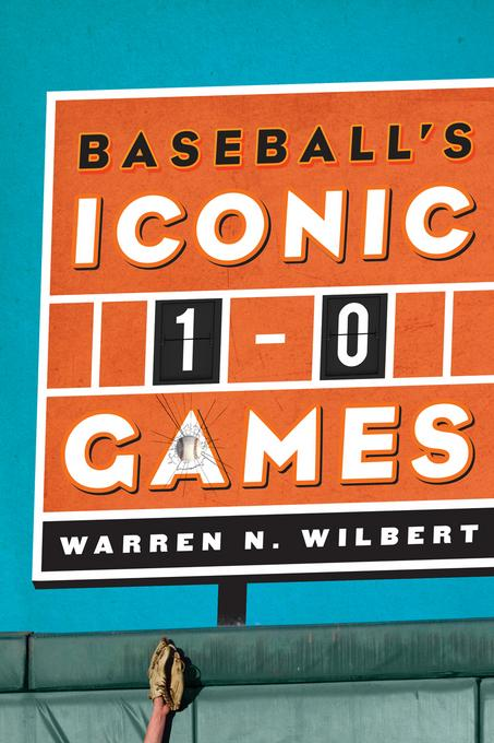 Baseball´s Iconic 1-0 Games als eBook Download ...