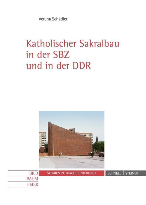 Katholischer Sakralbau in der SBZ und in der DD...