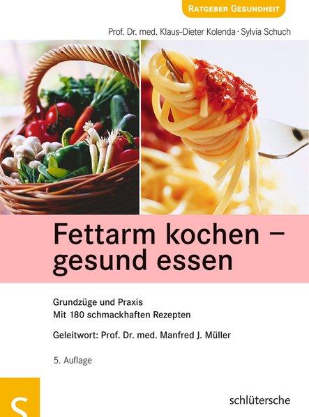 Fettarm kochen - gesund essen als Buch von Klau...
