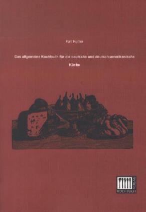 Das allgemeine Kochbuch für die deutsche und de...