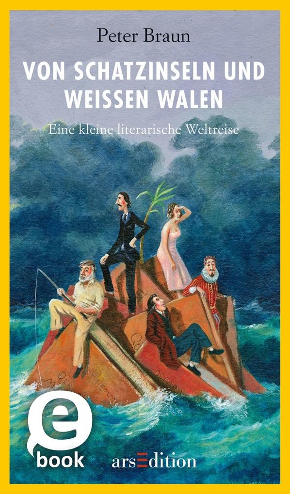Von Schatzinseln und weißen Walen als eBook Download von Peter Braun - Peter Braun