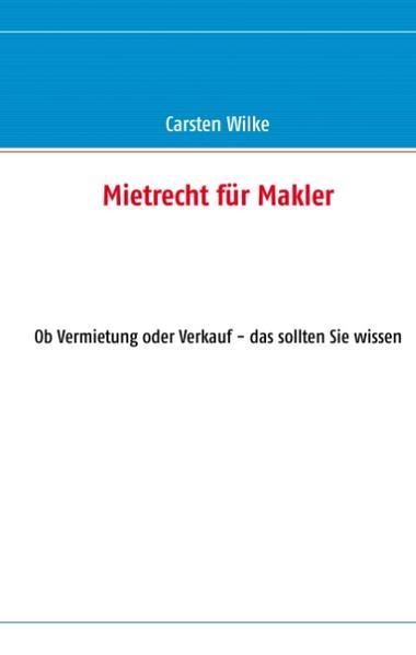 Mietrecht für Makler als Buch von Carsten Wilke