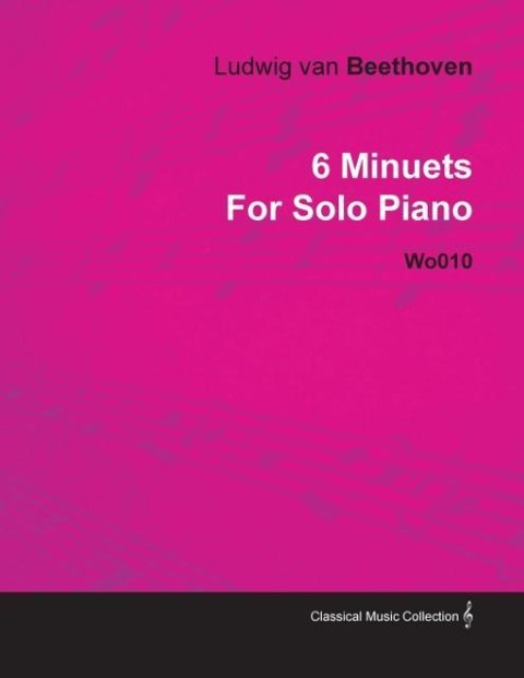 6 Minuets by Ludwig Van Beethoven for Solo Pian...