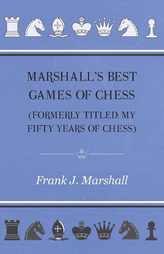 Marshall´s Best Games of Chess als Buch von Fra...