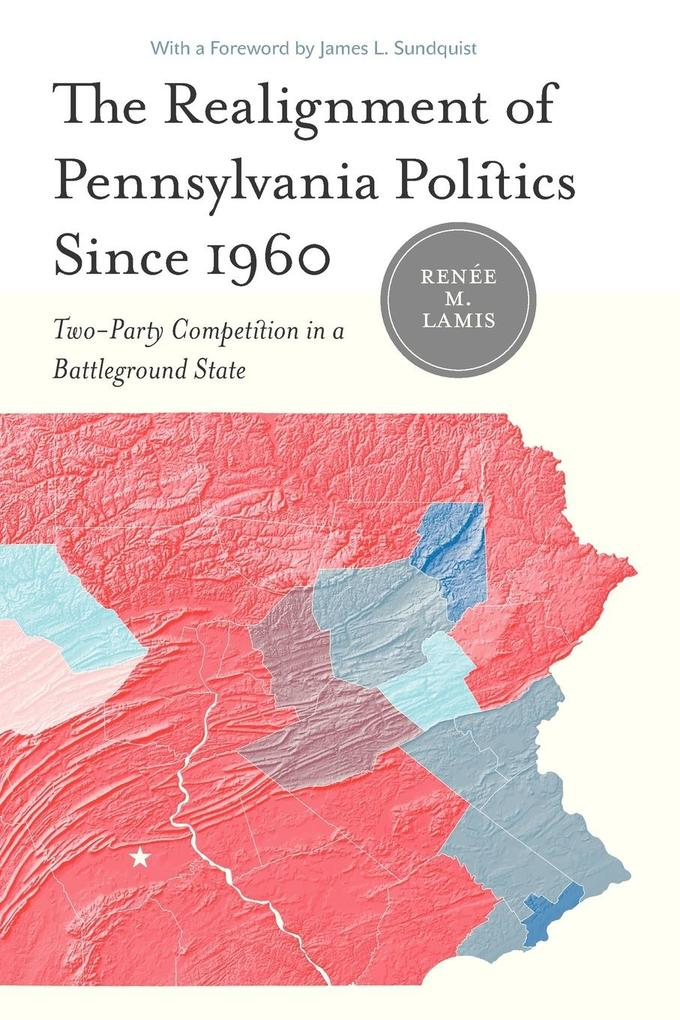 The Realignment of Pennsylvania Politics Since ...
