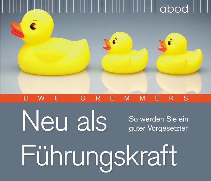 Neu als Führungskraft als Hörbuch CD von Uwe Gr...
