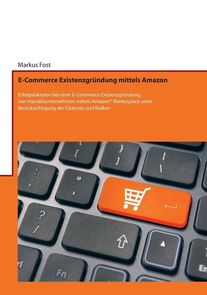 E-Commerce Existenzgründung mittels Amazon als ...