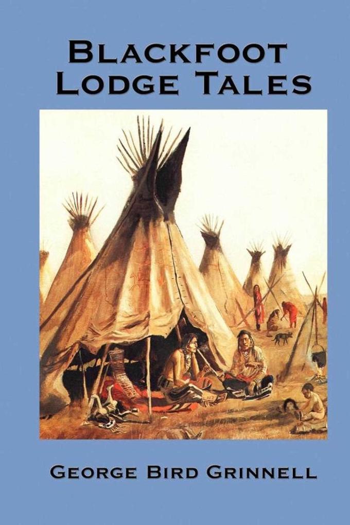 Blackfoot Lodge Tales als eBook Download von Ge...