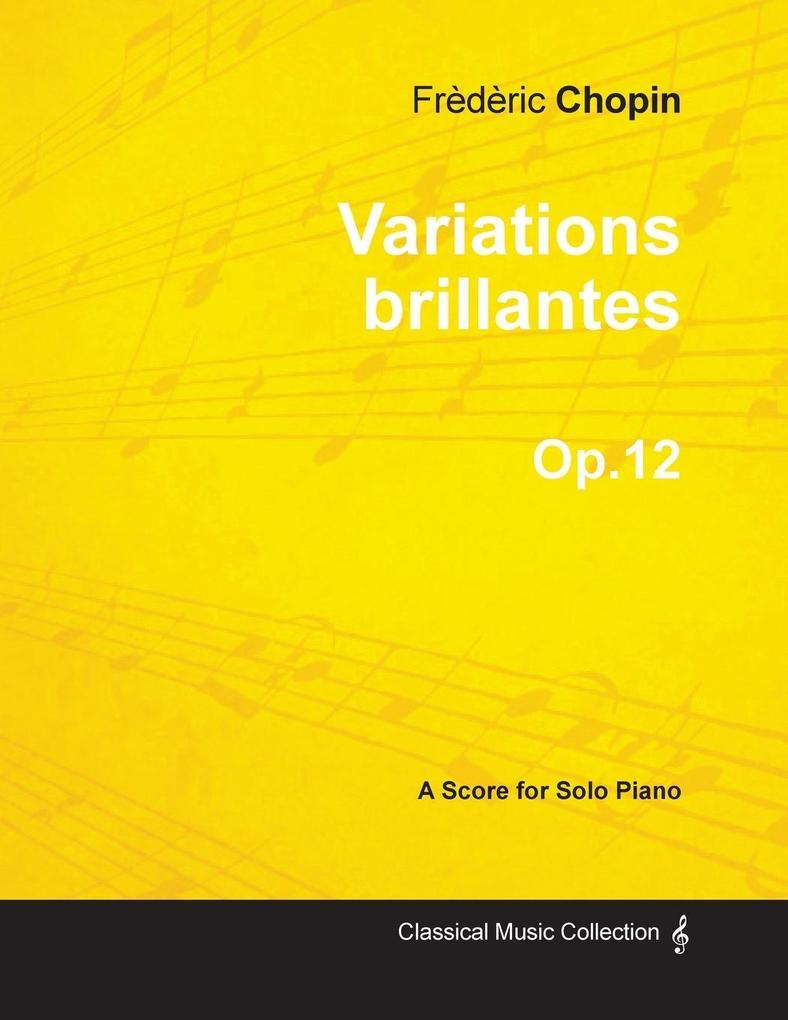 Variations brillantes Op.12 - For Solo Piano al...