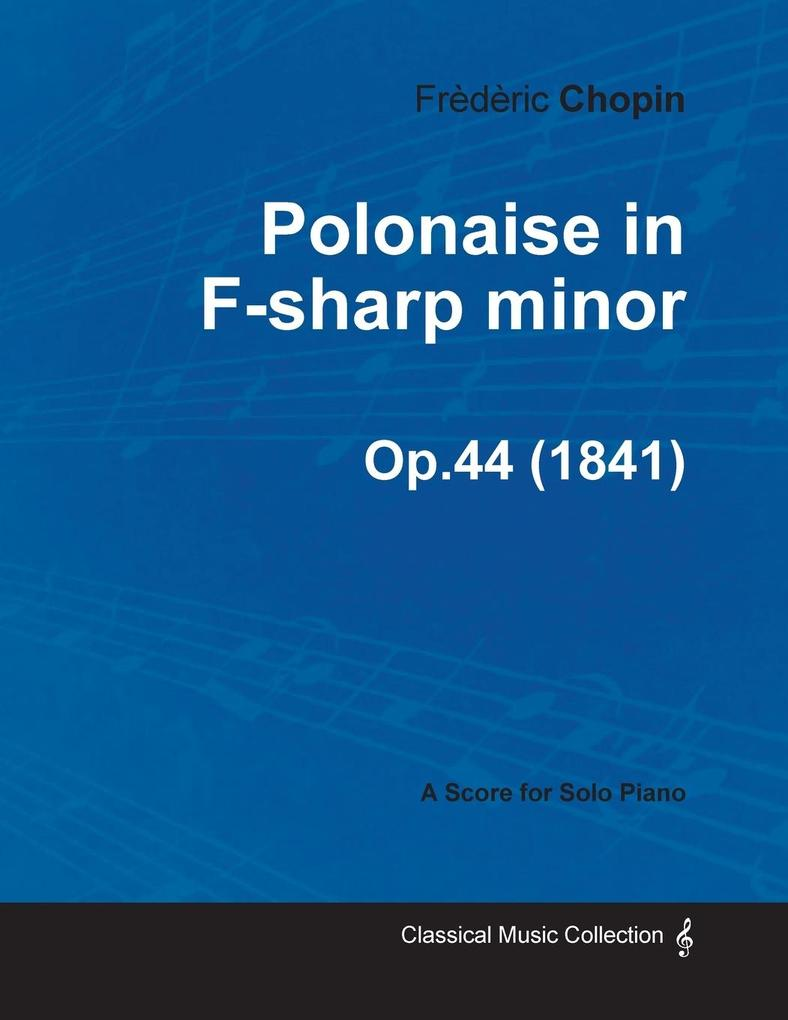 Polonaise in F-sharp minor Op.44 - For Solo Pia...