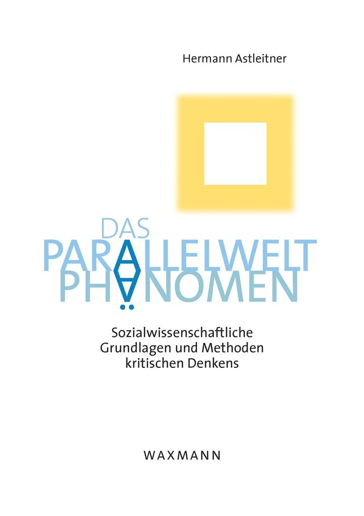 Das Parallelwelt-Phänomen. Sozialwissenschaftli...