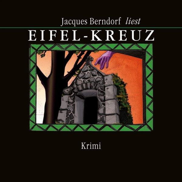 Eifel-Kreuz als Hörbuch CD von Jacques Berndorf