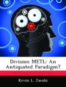 Division METL: An Antiquated Paradigm? als Tasc...