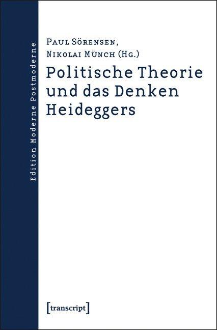 Politische Theorie und das Denken Heideggers al...