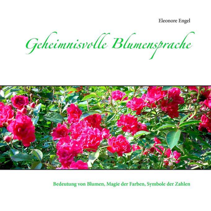 Geheimnisvolle Blumensprache als Buch von Eleon...