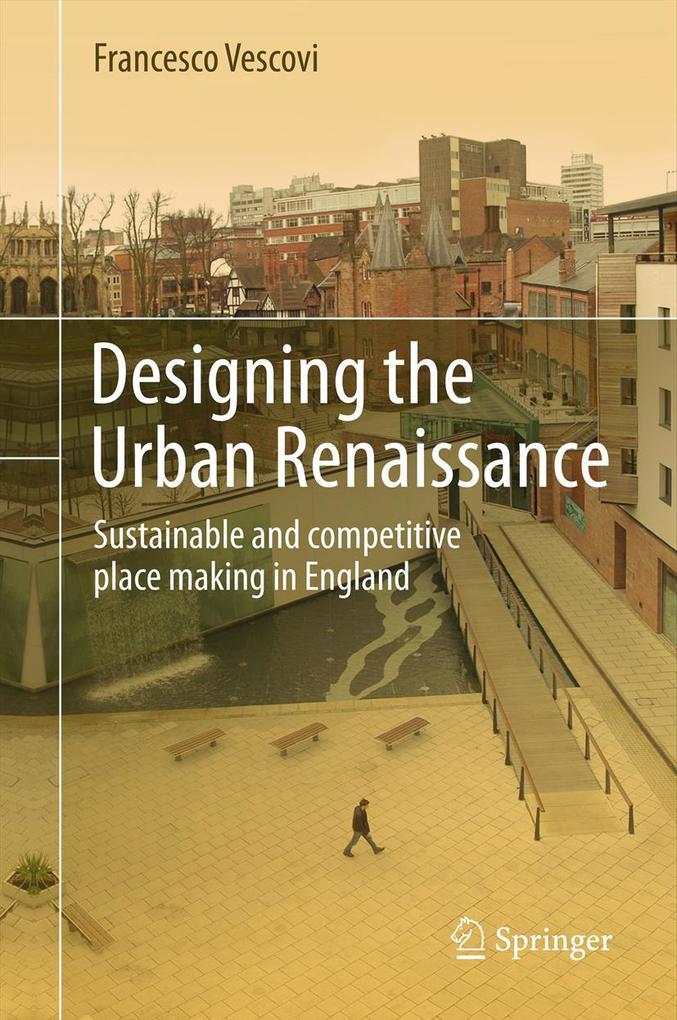 Designing the Urban Renaissance als eBook Downl...