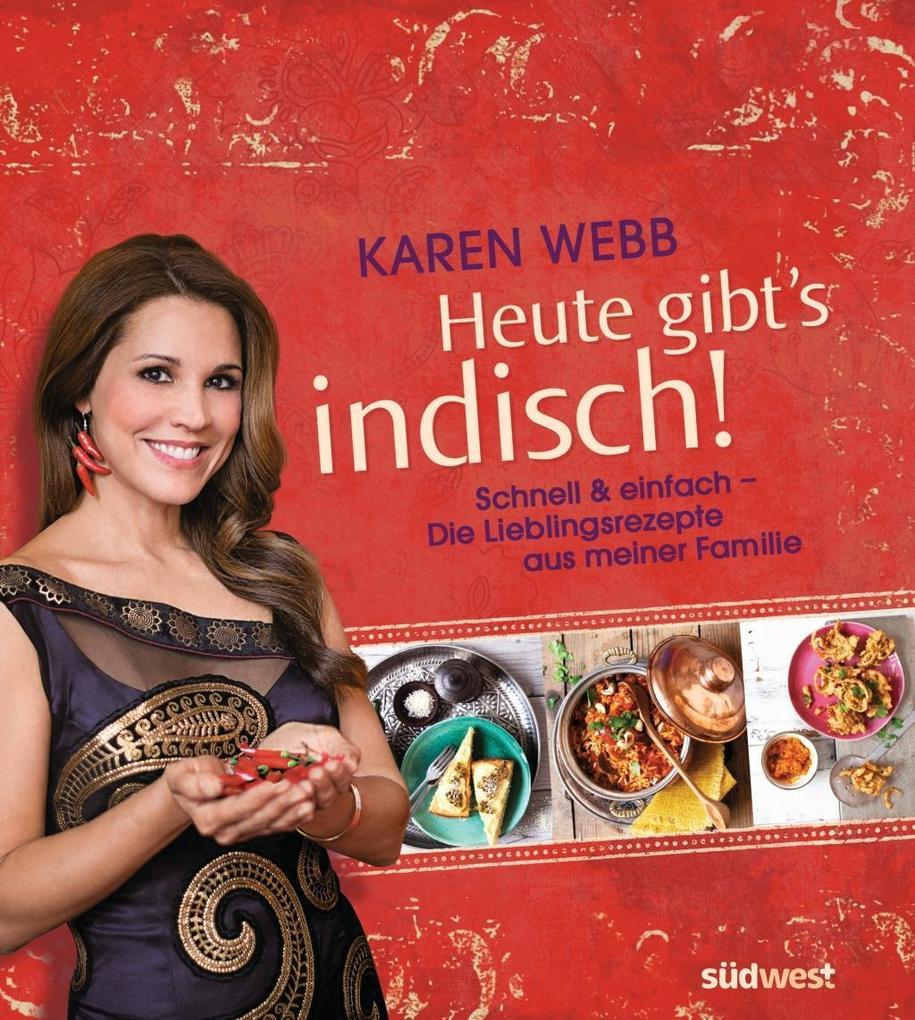 Heute gibt´s indisch! als Buch von Karen Webb