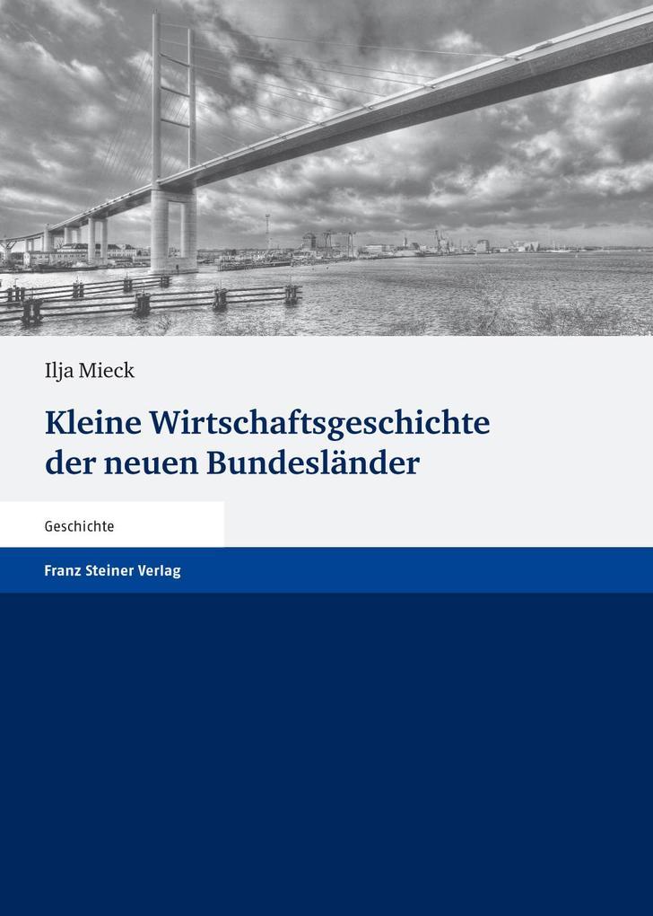 Kleine Wirtschaftsgeschichte der neuen Bundeslä...