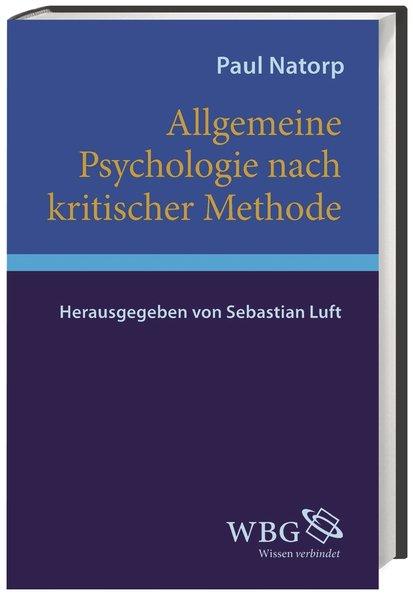 Allgemeine Psychologie nach kritischer Methode ...
