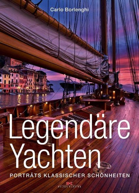 Legendäre Yachten als Buch von Carlo Borlenghi