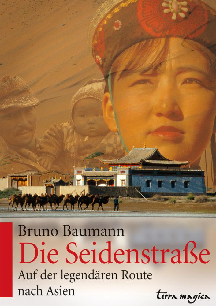 Die Seidenstraße als Buch von Bruno Baumann