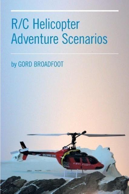 R/C Helicopter Adventure Scenarios als Taschenb...