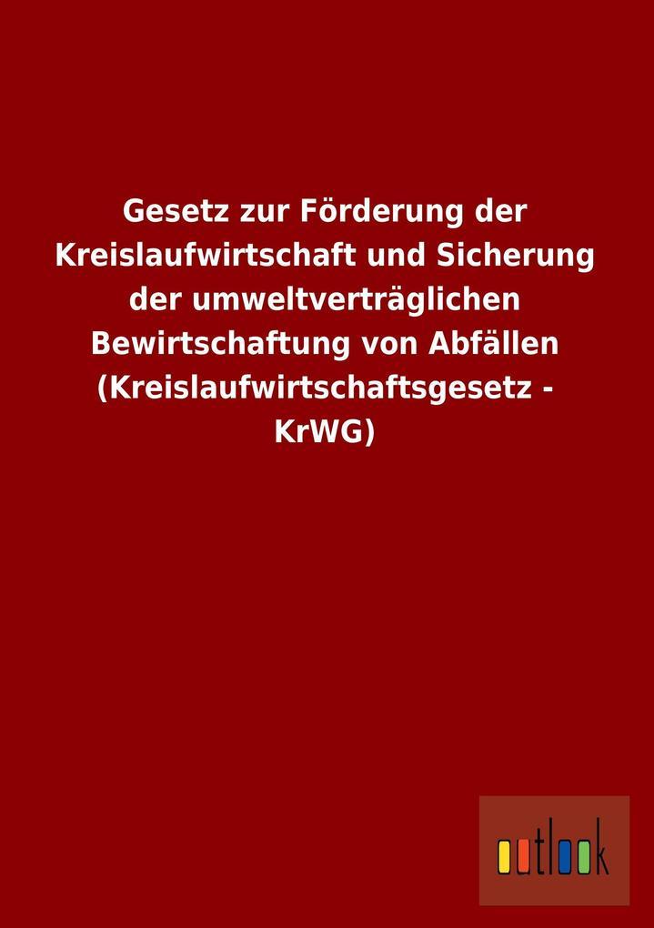 Gesetz zur Förderung der Kreislaufwirtschaft un...