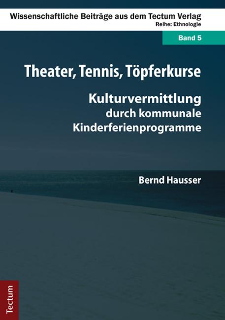 Theater, Tennis, Töpferkurse als Buch von Bernd...