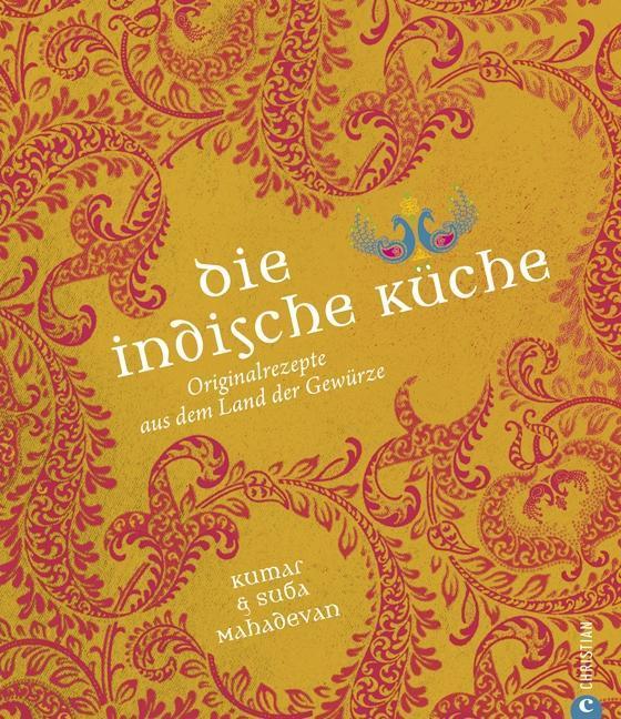 Die indische Küche als Buch von Kumar Mahadevan...