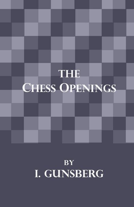 Chess Openings als eBook Download von L. Gunsberg