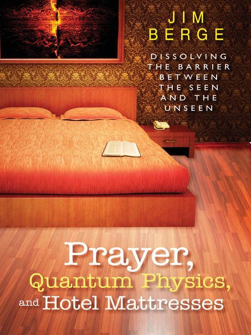 Prayer, Quantum Physics and Hotel Mattresses al...