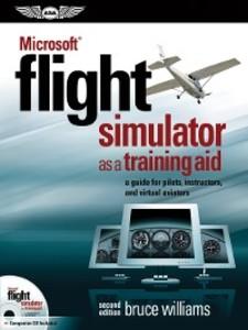 Microsoft® Flight Simulator as a Training Aid a...