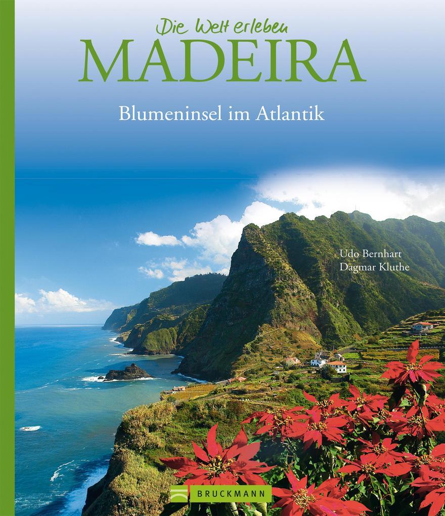 Madeira - Die Welt erleben: Faszinierender Reis...